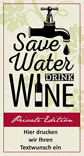 Namens-Weiwein-Motiv-Save-Water