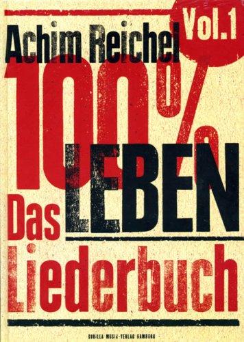 100% Leben. Das Liederbuch: Volume 1